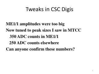 Tweaks in CSC Digis