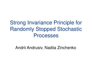 Strong Invariance Principle for Randomly Stopped Stochastic Processes