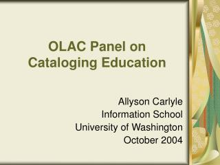 OLAC Panel on Cataloging Education