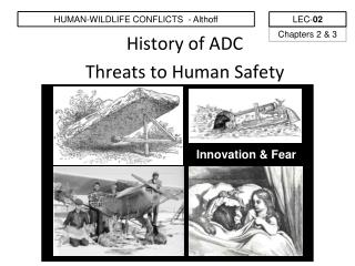 History of ADC  Threats to Human Safety