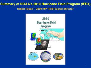Summary of NOAA's 2010 Hurricane Field Program (IFEX)