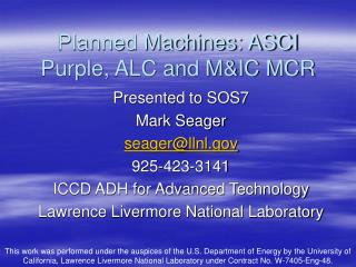 Planned Machines: ASCI Purple, ALC and M&IC MCR
