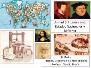 Unidad 6: Humanismo, Estados Nacionales y Reforma