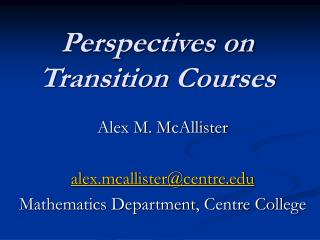 Perspectives on Transition Courses