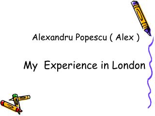 Alexandru Popescu  ( Alex )