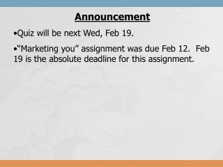 Announcement Quiz will be next Wed, Feb 19.