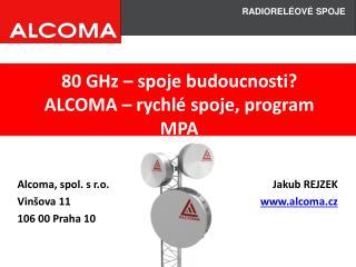 80 GHz – spoje budoucnosti?  ALCOMA – rychlé spoje, program MPA