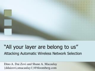 All your layer are belong to us