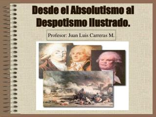 Desde el Absolutismo al Despotismo Ilustrado.