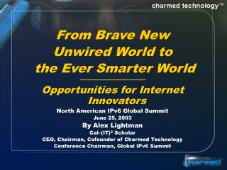 From Brave New  Unwired World to   the Ever Smarter World —————————————