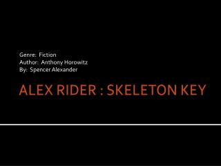 ALEX RIDER : SKELETON KEY