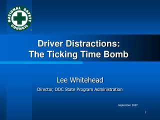 Driver Distractions:   The Ticking Time Bomb