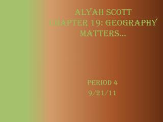 Alyah Scott Chapter 19: Geography Matters…