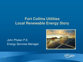 Fort Collins  Utilities  Local Renewable Energy Story