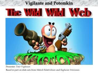 Vigilante and Potemkin