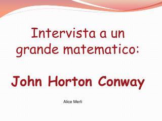 Intervista a un grande matematico:  John  Horton Conway