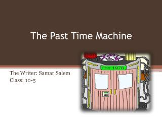 The Past Time Machine