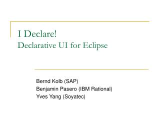 I Declare! Declarative UI for Eclipse