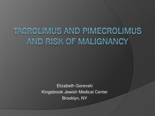 Tacrolimus  and  Pimecrolimus  and Risk Of Malignancy
