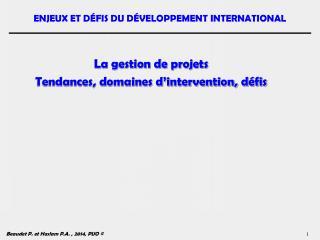 La gestion de projets Tendances, domaines d'intervention,  défis