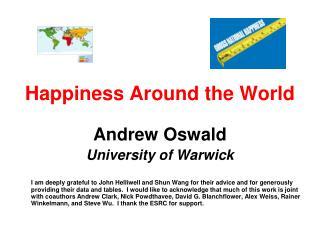 Happiness Around the World Andrew Oswald University of Warwick