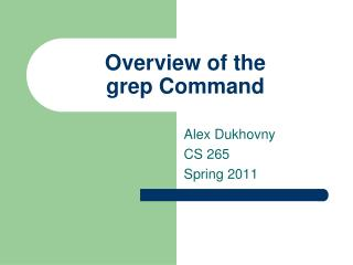 Overview of the  grep Command