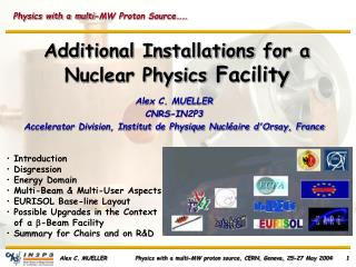 Additional Installations for a Nuclear Physics Facility
