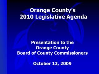 Orange County�s  2010 Legislative Agenda