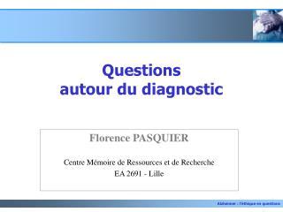 Questions  autour du diagnostic