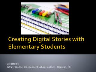 Creating Digital Stories with Elementary Students
