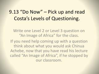 "9.13 ""Do Now"" – Pick up and read Costa's Levels of Questioning."