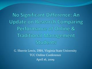 G. Sherrie Lewis, DBA, Virginia State University TCC Online Conference April 16, 2009