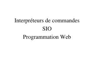 Interpréteurs de commandes SIO  Programmation Web
