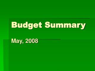 Budget Summary May, 2008