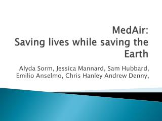 MedAir :  Saving lives while saving the Earth
