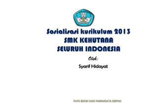 Sosialisasi kurikulum  2013 SMK KEHUTANA SELURUH INDONESIA