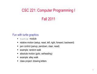 CSC 221: Computer Programming I Fall 2011