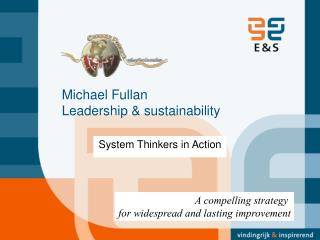 Michael Fullan Leadership  sustainability