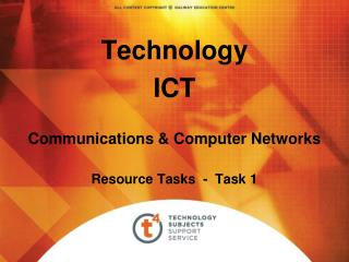 Technology ICT Communications & Computer Networks Resource Tasks  -  Task 1