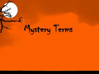 Mystery Terms