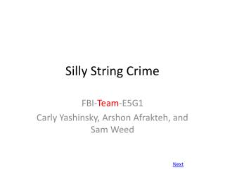 Silly String Crime