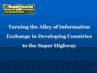 Turning the Alley of Information Exchange in Developing Countries to the Super Highway