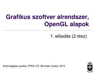 Grafikus szoftver alren d szer, O p enGL alapok