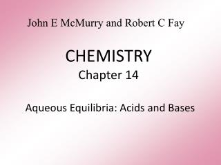 CHEMISTRY Chapter 14 Aqueous Equilibria: Acids and Bases
