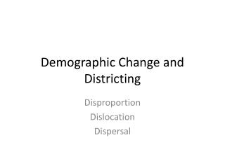 Demographic Change and Districting