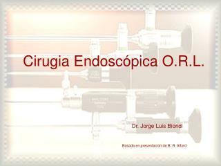 Cirugia Endoscópica O.R.L.