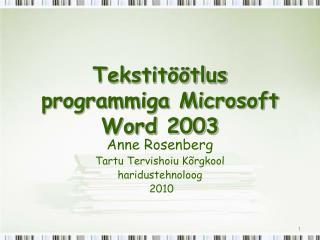 Tekstitöötlus programmiga Microsoft Word 2003