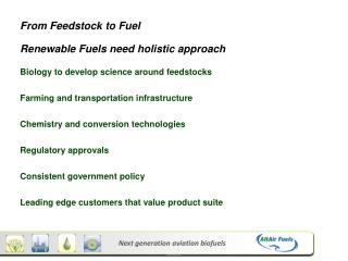 From Feedstock to Fuel Renewable Fuels need holistic approach