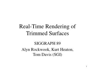 Real-Time Rendering of Trimmed Surfaces