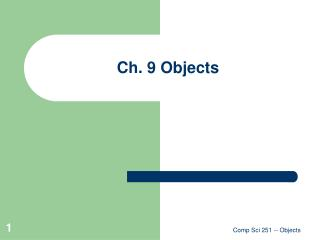 Ch. 9 Objects